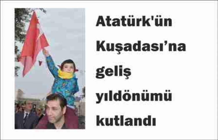 Atatürk'ün geliş yıl dönümü kutlandı