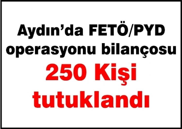 Aydın'da FETÖ'ye yönelik  operasyonlarda  250 tutuklama
