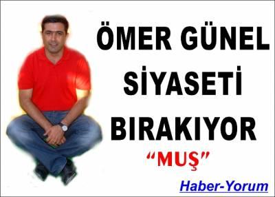 """Ömer Günel siyaseti bırakıyor """"MUŞ"""""""