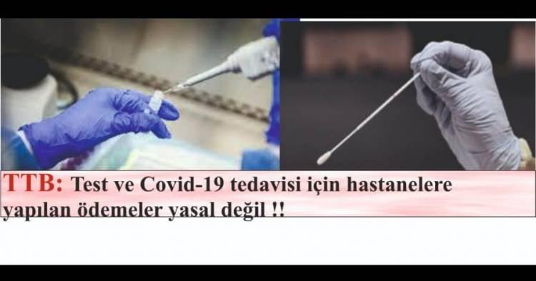 TTB: Test ve Covid-19 tedavisi için hastanelere yapılan ödemeler yasal değil